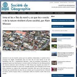 Irma et les « îles du nord », ce que les « excès » de la nature révèlent d'une société, par Alain Miossec – Société de Géographie