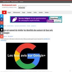 Google est sommé de révéler les identités des auteurs de faux avis sur Google+