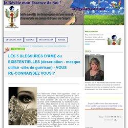 LES 5 BLESSURES D'ÂME ou EXISTENTIELLES (description - masque utilisé -clés de guérison) - VOUS RE-CONNAISSEZ VOUS ?