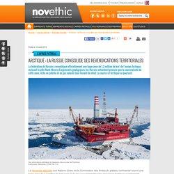 Arctique : la Russie consolide ses revendications territoriales