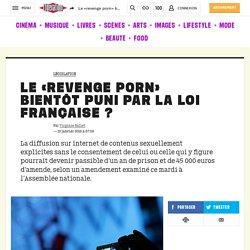 Le «revenge porn» bientôt puni par la loi française?