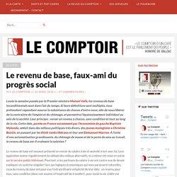 Le revenu de base, faux-ami du progrès social – Le Comptoir