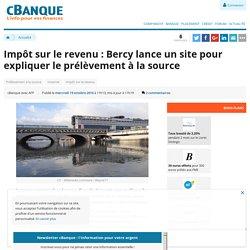 Impôt sur le revenu : Bercy lance un site pour expliquer le prélèvement à la source
