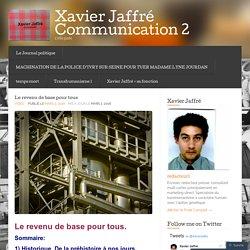 Le revenu de base pour tous « Xavier Jaffré Communication 2