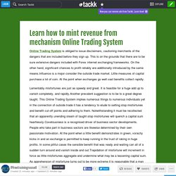 Learn how to mint revenue from mechanism Online Trading System