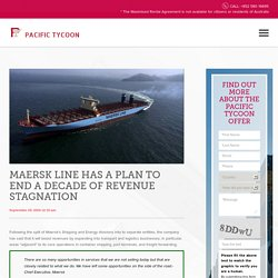 Maersk Line Has A Plan To End A Decade Of Revenue Stagnation