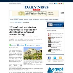 25% of real estate tax revenues allocated for developing informal areas: Farag