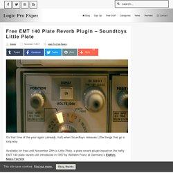 Free EMT 140 Plate Reverb Plugin - Soundtoys Little Plate - Logic Pro Expert