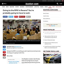 Going to the RMV in Revere? You're probably going to have to wait. - News and reviews