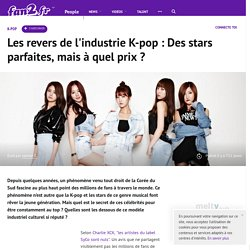 Les revers de l'industrie K-pop : Des stars parfaites, mais à quel prix