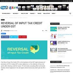 REVERSAL OF INPUT TAX CREDIT UNDER GST