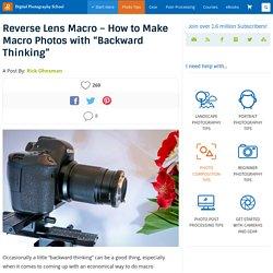 "Reverse Lens Macro - How to Make Macro Photos with ""Backward Thinking"""