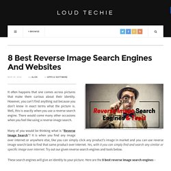 8 Best Reverse Image Search Engines And Websites - Loud Techie