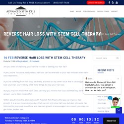 Reverse Hair Loss with Stem Cell Therapy