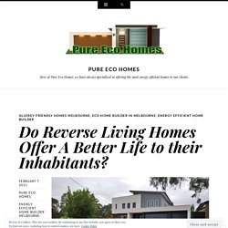 Do Reverse Living Homes Offer A Better Life to their Inhabitants?