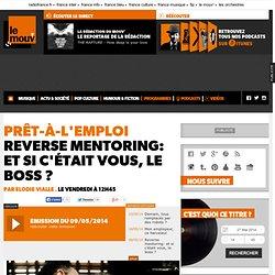 Reverse mentoring: et si c'était vous, le boss