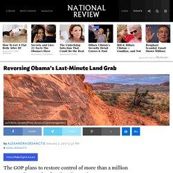 Trump, GOP Aim to Reverse Obama's Land Grab 1.5 Million Acres