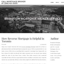 How Reverse Mortgage is Helpful in Toronto - Call Mortgage Broker at (289) 401-0005
