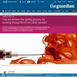 Can we reverse the ageing process by putting young blood into older people?