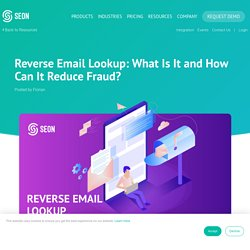 Reverse Email Lookup - Reducing Fraud Thanks to a Single Email Address