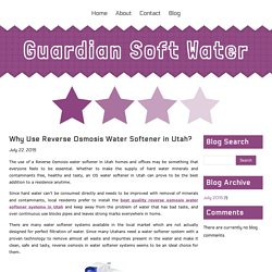 Why Use Reverse Osmosis Water Softener in Utah?