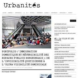 Portfolio / Immigration domestique et réversibilité des espaces publics hongkongais: de l'invisibilité quotidienne à l'ultra visibilité dominicale