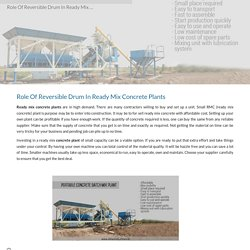 Role Of Reversible Drum In Ready Mix Concrete Plants