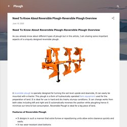 Need To Know About Reversible Plough-Reversible Plough Overview