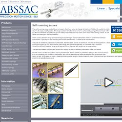 Self reversing screws : Linear Products : ABSSAC Power Transmission