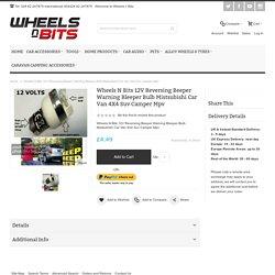 Wheels N Bits 12V Reversing Beeper Warning Bleeper Bulb Mistsubishi Car Van 4X4 Suv Camper Mpv