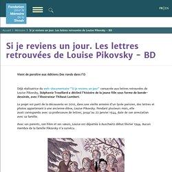 Si je reviens un jour. Les lettres retrouvées de Louise Pikovsky - BD...