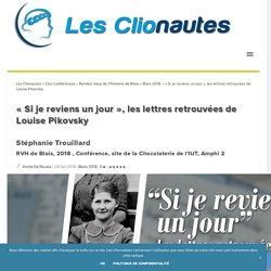 « Si je reviens un jour », les lettres retrouvées de Louise Pikovsky...