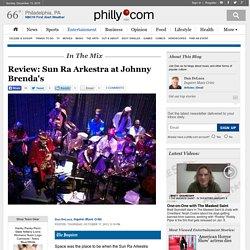 Review: Sun Ra Arkestra at Johnny Brenda's