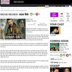 movie review; madras cafe