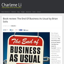Book review: The End Of Business As Usual by Brian Solis - Founder of Altimeter Group, Author of Open Leadership, Coauthor of Groundswell