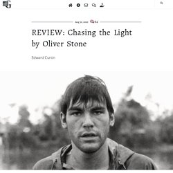 REVIEW: Chasing the Light by Oliver Stone