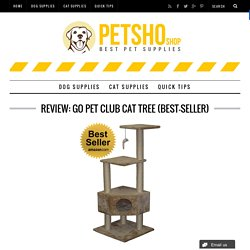 Review: Go Pet Club Cat Tree (Best-Seller)
