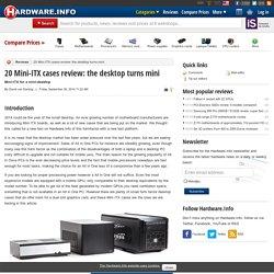 20 Mini-ITX cases review: the desktop turns mini