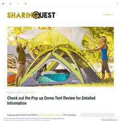 Check out the Pop up Dome Tent Review for Detailed Information