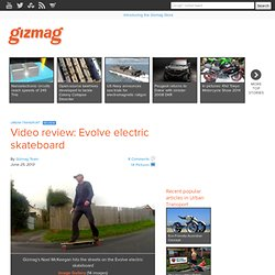 Video review: Evolve electric skateboard