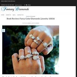 Book Review: Fancy Color Diamonds
