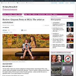 Review: Grayson Perry at MCA: The artist as entertainer