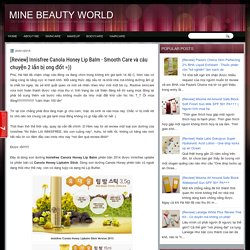 [Review] Innisfree Canola Honey Lip Balm - Smooth Care và câu chuyện 2 lần bị ong đốt =))