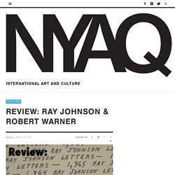 Review: Ray Johnson & Robert Warner