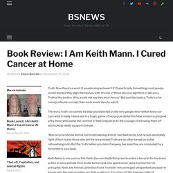 Book Review: I Am Keith Mann. I Cured Cancer at Home - BSNEWS