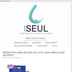 [REVIEW] Kem dưỡng ẩm Hada labo có tác dụng dưỡng da hiệu quả không? - ISEUL Plastic Surgery