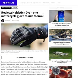 Review: Held Air n Dry – one motorcycle glove to rule them all - New Atlas