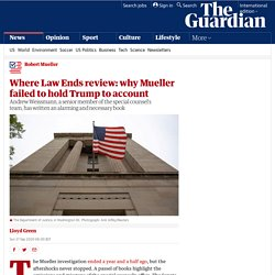 Where Law Ends review: why Mueller failed to hold Trump to account