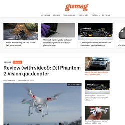 Review (with video!): DJI Phantom 2 Vision quadcopter