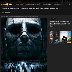 Review Phim Prometheus – Hành Trình Đến Hành Tinh Chết